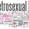 "Defining a ""Metrosexual Male"""