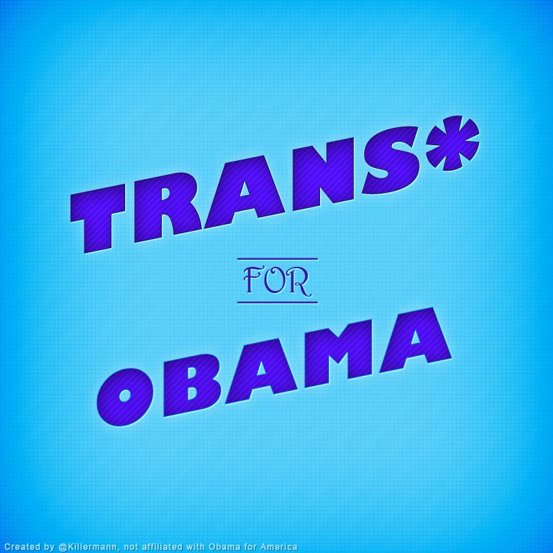 Trans* for Obama